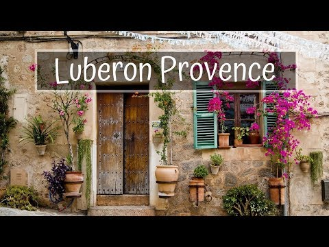 Luberon Provence France - Video Travel Guide [2018]