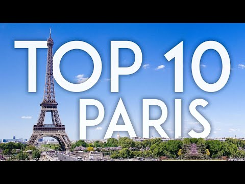 TOP 10 Things to Do in PARIS | France Travel Guide